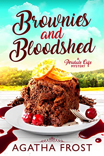 Brownies and Bloodshed (Peridale Cafe Cozy Mystery Book 19) by [Frost, Agatha]