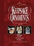 Hallmark Keepsake Ornaments: A Collector's Guide: 1994-1998: 25th Anniversary Edition