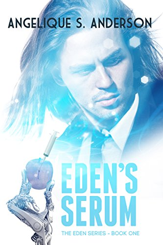 Eden's Serum: Eden Series-Book One