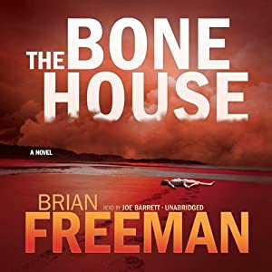 The Bone House Audiobook by Brian Freeman Narrated by Joe Barrett