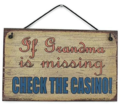 Egbert's Treasures 5x8 Vintage Style Sign Saying, If Grandma is missing CHECK THE CASINO! Decorative Fun Universal Household Signs from ()
