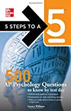 img - for 500 AP Psychology Questions to Know by Test Day (5 Steps to a 5 on the Advanced Placement Examinations) book / textbook / text book