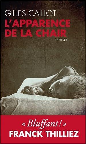 Gilles Caillot : L'apparence de la chair