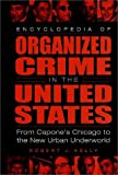 Encyclopedia of Organized Crime in the United States, Robert J. Kelly, 0313306532