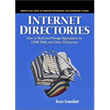 Internet Directories: How to Build and Manage Applications for LDAP, DNS, and Other Directories