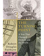 The Turning Point: A Year that Changed Dickens and the World