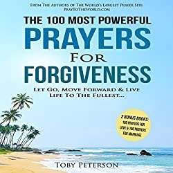 The 100 Most Powerful Prayers for Forgiveness