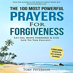 The 100 Most Powerful Prayers for Forgiveness Audiobook