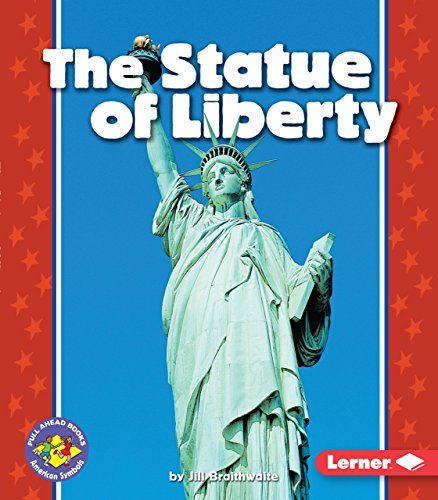 The Statue of Liberty (Pull Ahead Books _ American -