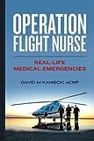 Operation Flight Nurse: Real-Life Medical Emergencies
