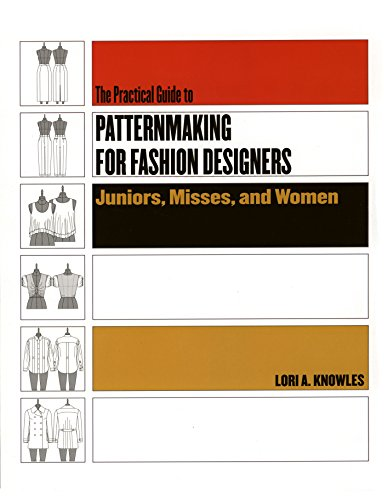 Practical Guide to Patternmaking for Fashion Designers: Juniors, Misses and Women by Fairchild Books