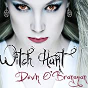 Witch Hunt: Witch Hunt, Book 1 | Devin O'Branagan