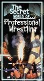 The Secret World of Professional Wrestling [VHS]