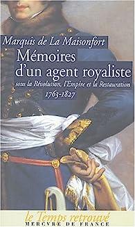 Mémoires d'un agent royaliste par  Marquis de La Maisonfort