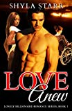 Love Anew (Lonely Billionaire Romance Series Book 1)