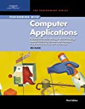 img - for Performing with Computer Applications: Personal Information Manager, Word Processing, Desktop Publishing, Spreadsheets, Databases, Presentations, ... Assessment Manager (SAM) - Office 2007) book / textbook / text book
