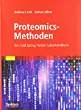 Proteomics-Methoden : Ein Cold Spring Harbor Laborhandbuch, Link, Andrew J. and LaBear, Joshua, 3827424089