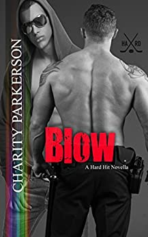 Blow (Hard Hit Book 2) by [Parkerson, Charity]