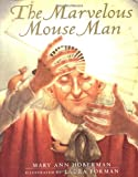 The Marvelous Mouse Man, Mary Ann Hoberman, 0152017151