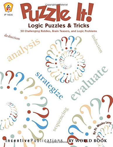 Download Puzzle It! Logic Puzzles & Tricks: 50 Challenging Riddles, Brain Teasers, and Logic Problems pdf