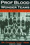 Prof Blood and the Wonder Teams, Charles Hess, 0966445953