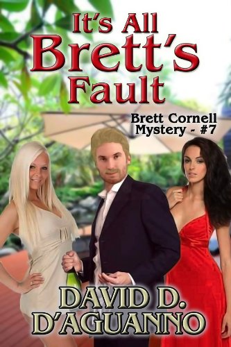 Book: It's All Brett's Fault (Brett Cornell Mysteries) by David D. D'Aguanno