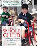 The Whole Child, Joanne Hendrick and Patricia Weissman, 0132853426