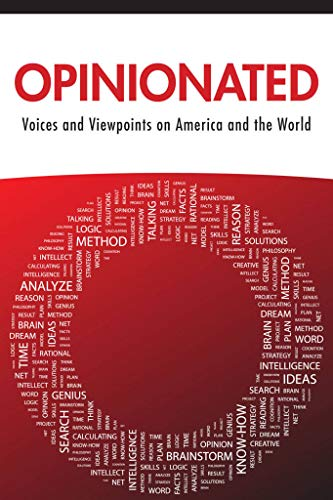 (Opinionated: Voices and Viewpoints on America and the World)