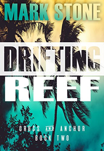 Drifting Reef (Cross and Anchor Suspense Series Book 2)