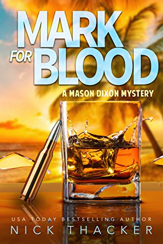 Tropical Alcohol Drinks - Mark for Blood: A Mason Dixon Tropical Adventure Thriller (Mason Dixon Thrillers Book 1)