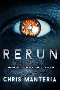 Rerun: A Modern Day Paranormal Thriller Novel by [Manteria, Chris]