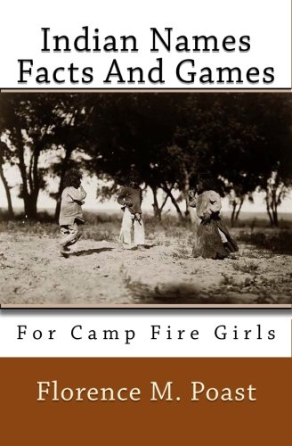 Indian Names Facts And Games: For Camp Fire Girls pdf epub