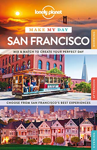 Lonely Planet Make My Day San Francisco (Travel Guide)