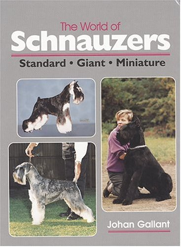(The World of Schnauzers: Standard, Giant, Miniature)