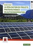 Guide pour la réalisation de projets photovoltaïques en autoconsommation