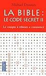 La Bible : Le code secret II - Le Compte à rebours a commencé... par Drosnin