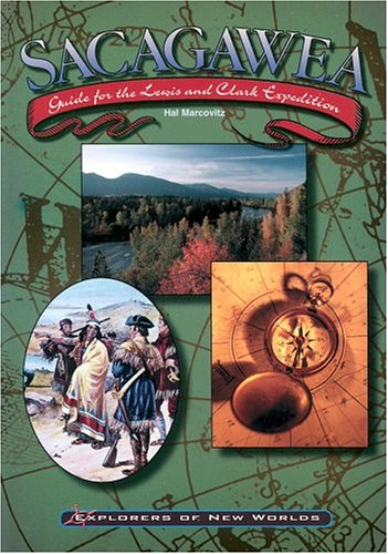 Sacagawea: Guide for the Lewis and Clark Expedition (Explorers of New Worlds) PDF