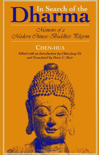 In Search of the Dharma: Memoirs of a Modern Chinese Buddhist Pilgrim (SUNY Series in Buddhist Studies)