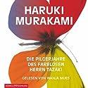 Die Pilgerjahre des farblosen Herrn Tazaki Hörbuch von Haruki Murakami Gesprochen von: Wanja Mues