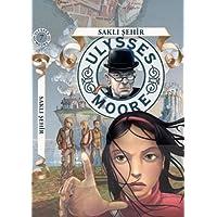 Ulysses Moore - 7: Saklı Şehir