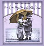 Our Lives Were Meant to Be Shared: Kim Anderson Collection