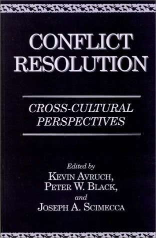 Conflict Resolution: Cross-Cultural Perspectives (Contributions in Ethnic Studies)