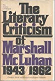 The Interior Landscape: The Literary Criticism of Marshall McLuhan, 1943-1962.