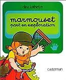 Marmouset, Tome 8 : Marmouset part en exploration