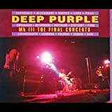 Deep Purple: MK 3 The Final Concerts (Audio CD)