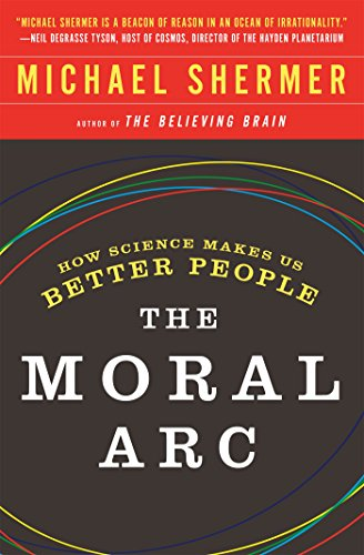 The Moral Arc: How Science Makes Us Better People