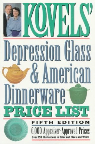 Kovels' Depression Glass & American Dinnerware Price List, 5th Edition