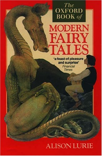 The Oxford Book of Modern Fairy Tales (Oxford Books of Prose) - APPROVED