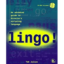 Lingo!: An Advanced Guide to Director's Scripting Language