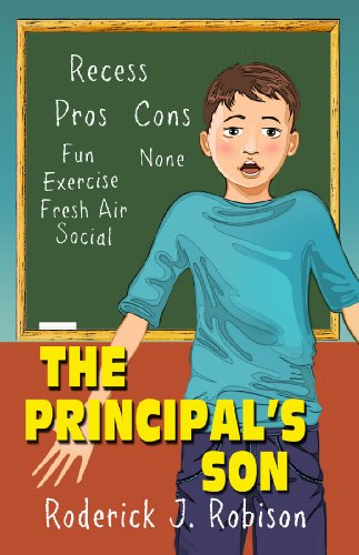 The Principal's Son (chapter books for kids age 8-10) ()